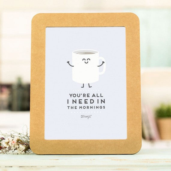 Affiche en relief et cadre en carton - You're all i need in the mornings