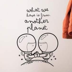 Sticker mural - What we have is from another planet
