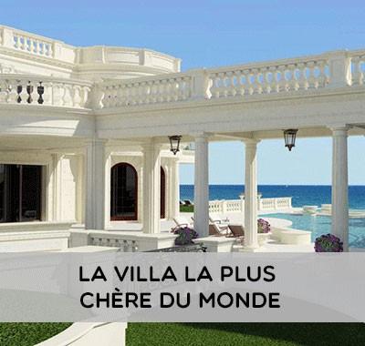 La villa la plus chere du monde : 139 millions de dollar